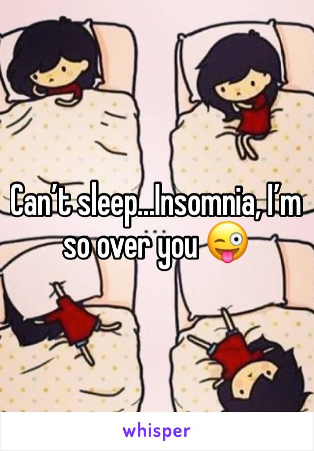 Can't sleep...Insomnia, I'm so over you 😜