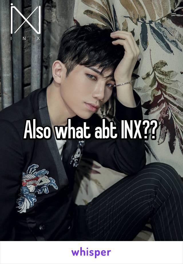 Also what abt INX??