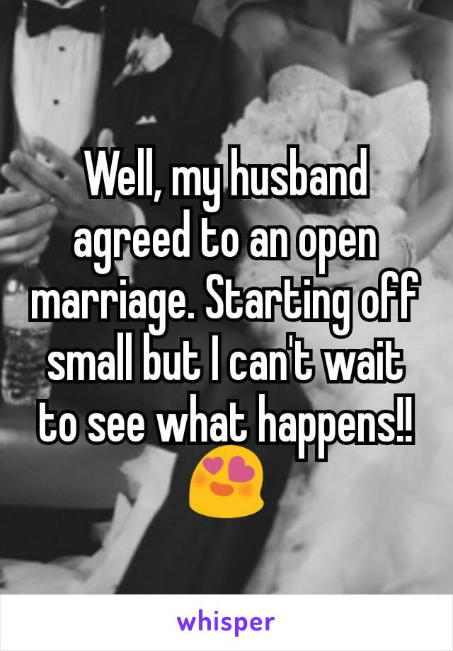 i want an open marriage my husband doesn t