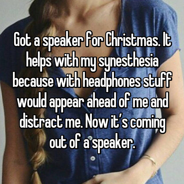 Got a speaker for Christmas. It helps with my synesthesia because with headphones stuff would appear ahead of me and distract me. Now it's coming out of a speaker.