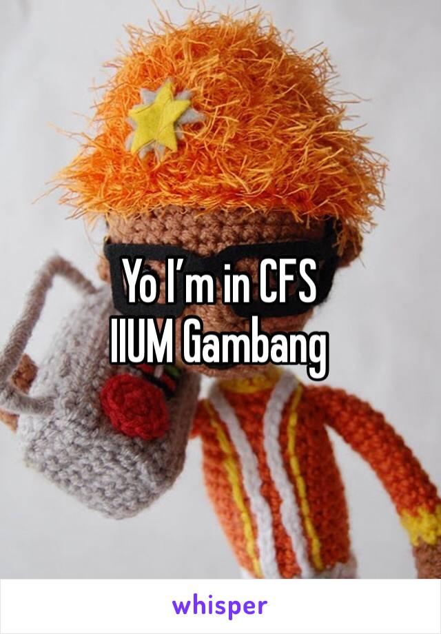 Yo I'm in CFS IIUM Gambang