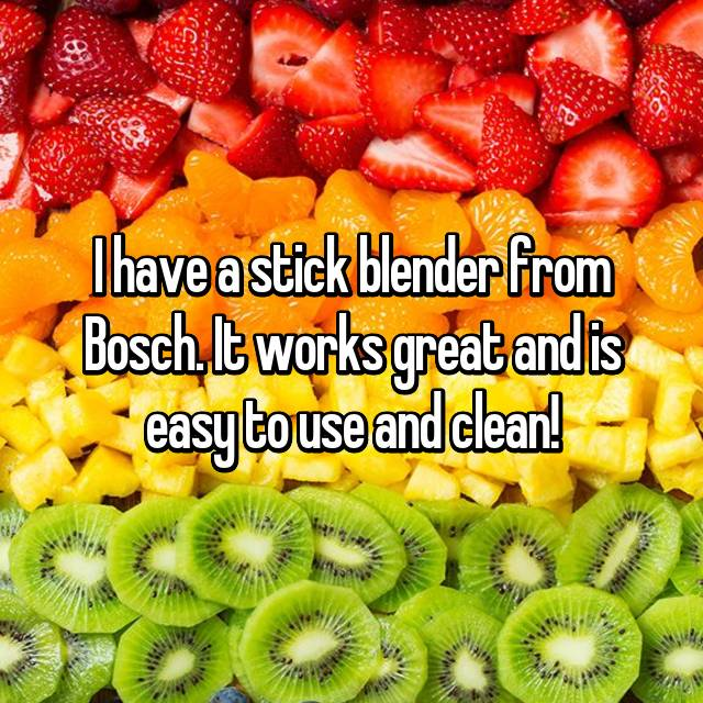 I have a stick blender from Bosch. It works great and is easy to use and clean!