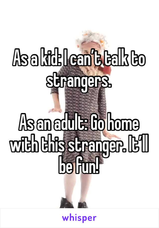 strangers to Adult talk
