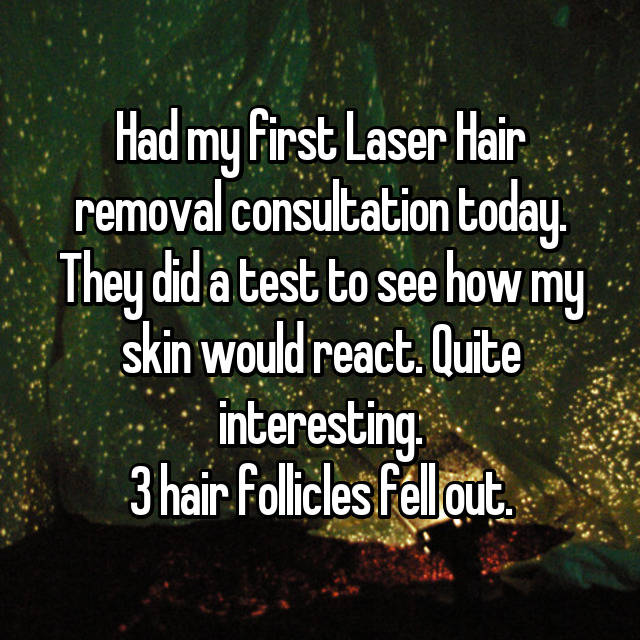 Had my first Laser Hair removal consultation today. They did a test to see how my skin would react. Quite interesting. 3 hair follicles fell out.