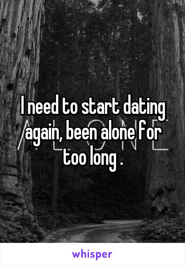 I want to start dating