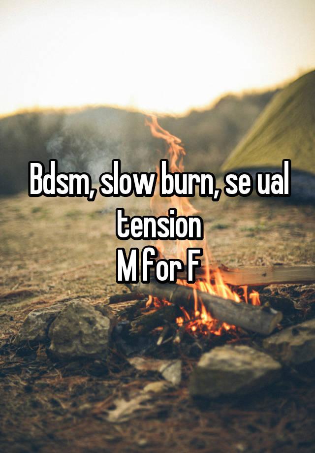 Bdsm, slow burn, se ual tension M for F