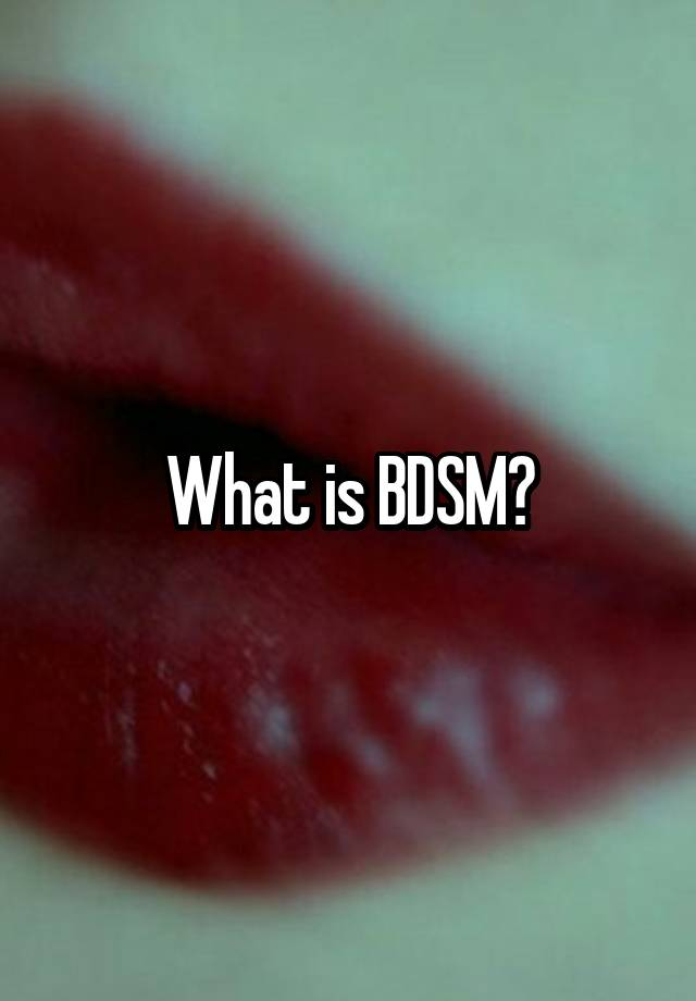 What is BDSM?