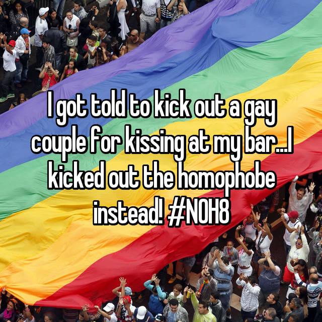 I got told to kick out a gay couple for kissing at my bar...I kicked out the homophobe instead! #NOH8