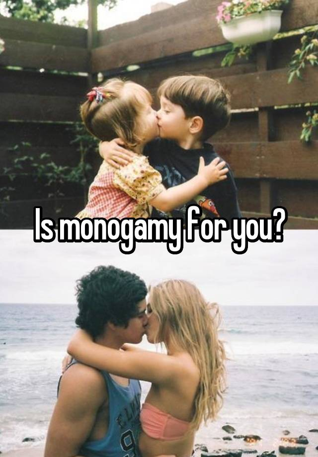 Is monogamy for you?