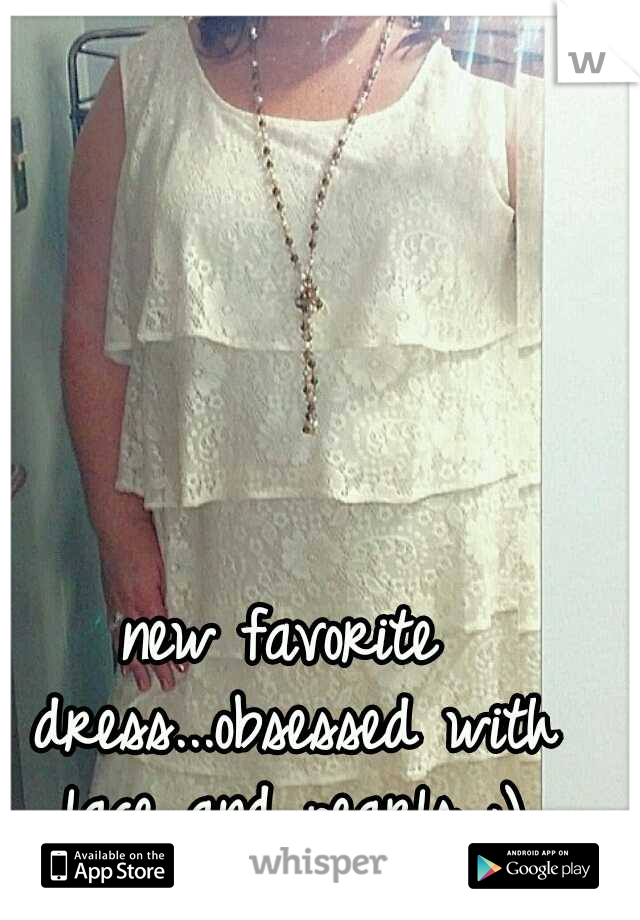 new favorite dress...obsessed with lace and pearls ;)
