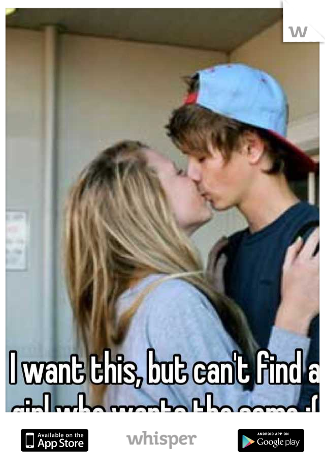 I want this, but can't find a girl who wants the same :(