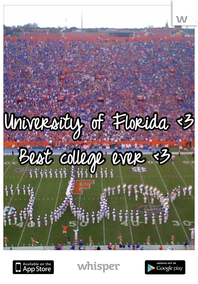 University of Florida <3 Best college ever <3