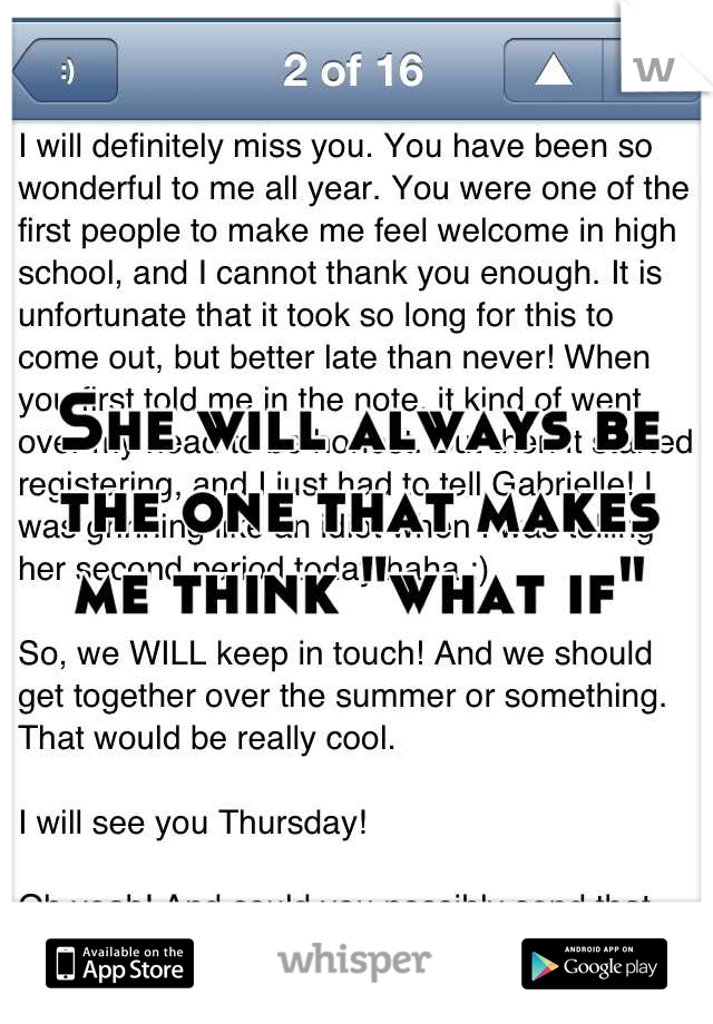 """She will always be the one that makes me think """"what if"""""""