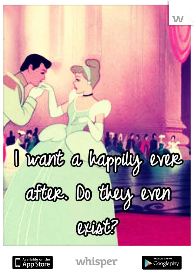I want a happily ever after. Do they even exist?