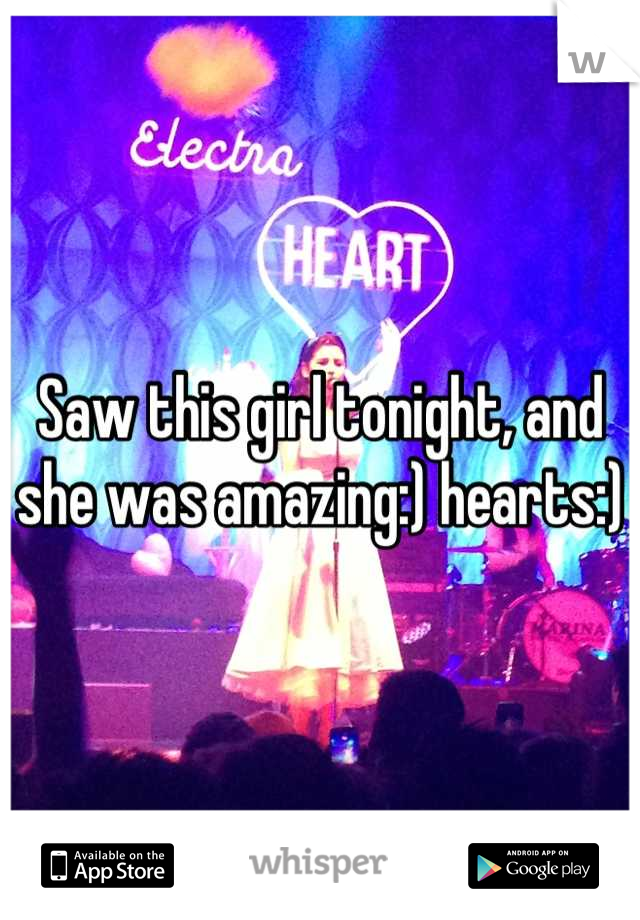 Saw this girl tonight, and she was amazing:) hearts:)