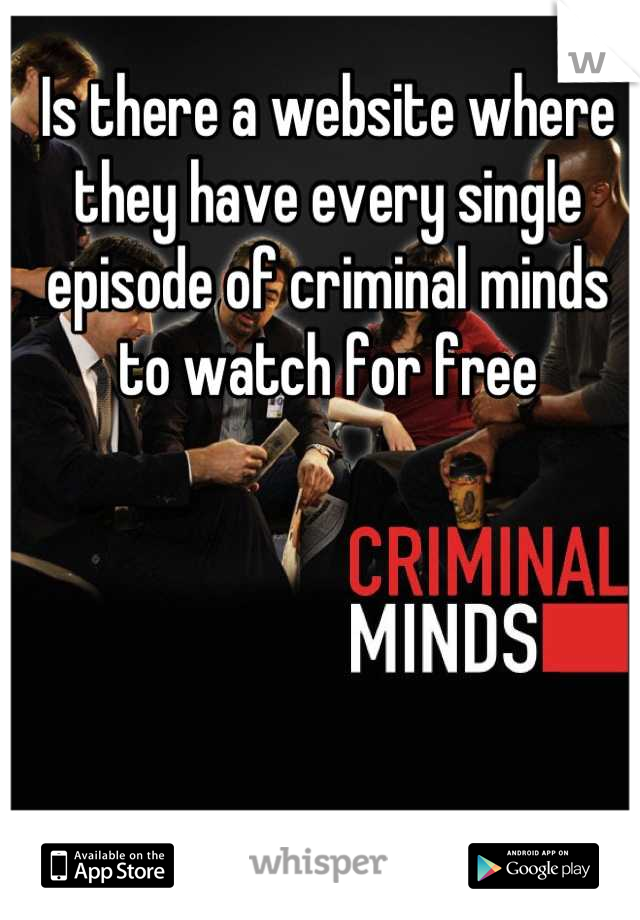 Is there a website where they have every single episode of criminal minds to watch for free