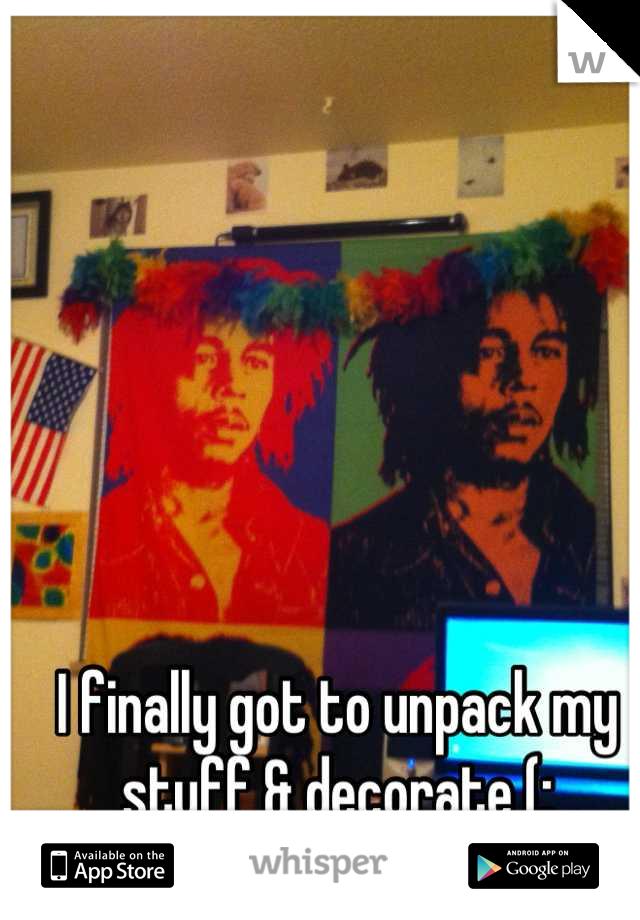 I finally got to unpack my stuff & decorate (: