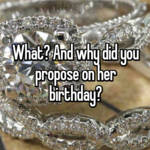 What? And why did you propose on her birthday?