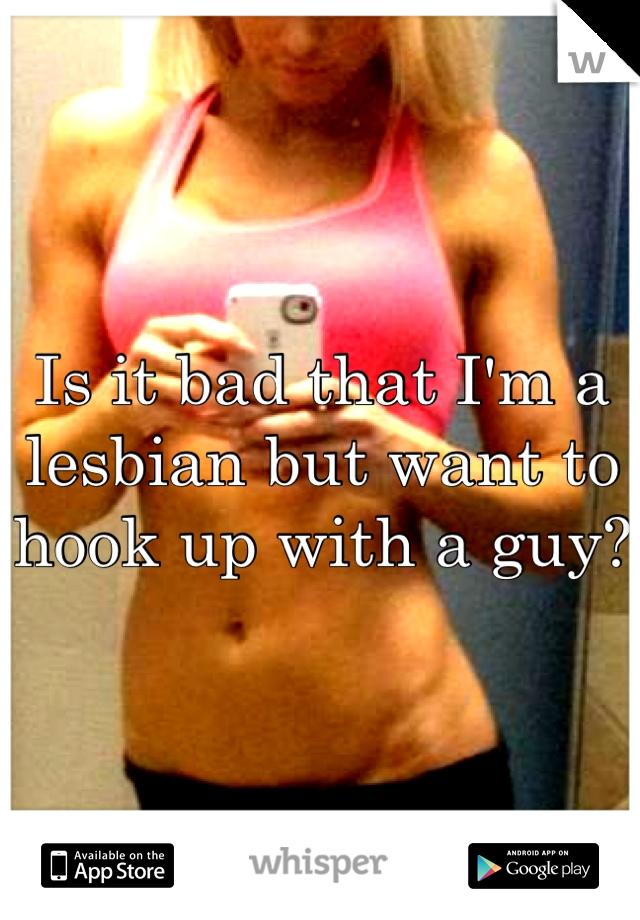 Im A Guy Hookup A Lesbian