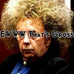 EWWW That's Gross