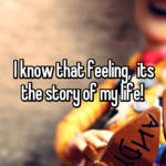 I know that feeling,  its the story of my life!