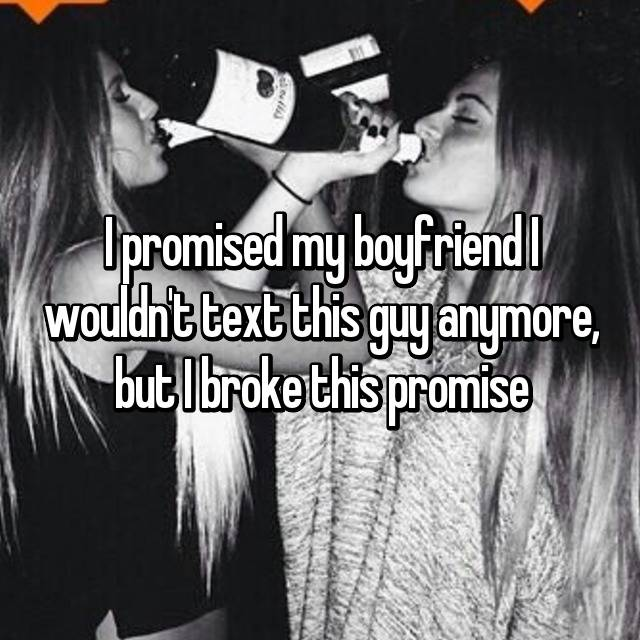 I promised my boyfriend I wouldn't text this guy anymore, but I broke this promise