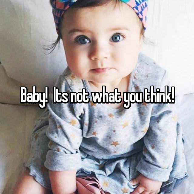 Baby!  Its not what you think!