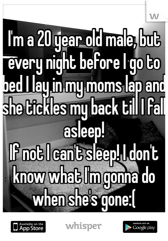 I M A 20 Year Old Male But Every Night Before I Go To Bed I