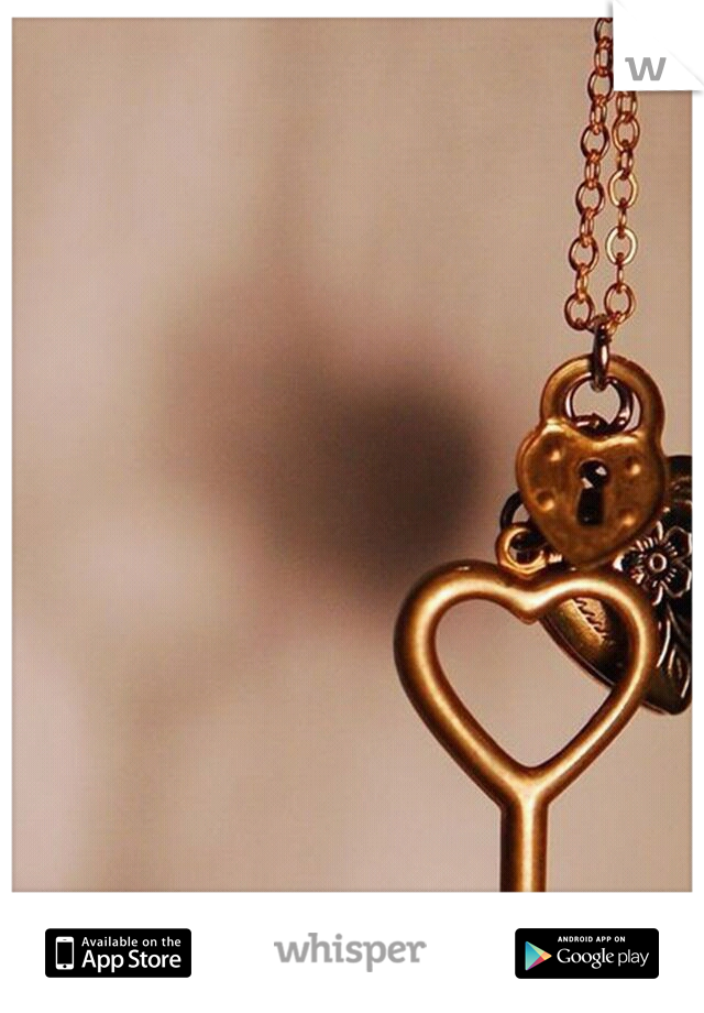 Lock up your love and throw away the key.