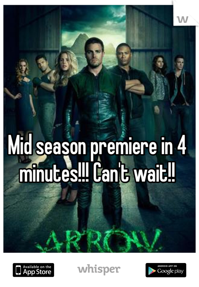 Mid season premiere in 4 minutes!!! Can't wait!!