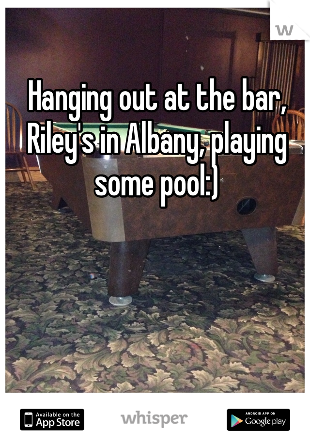 Hanging out at the bar, Riley's in Albany, playing some pool:)