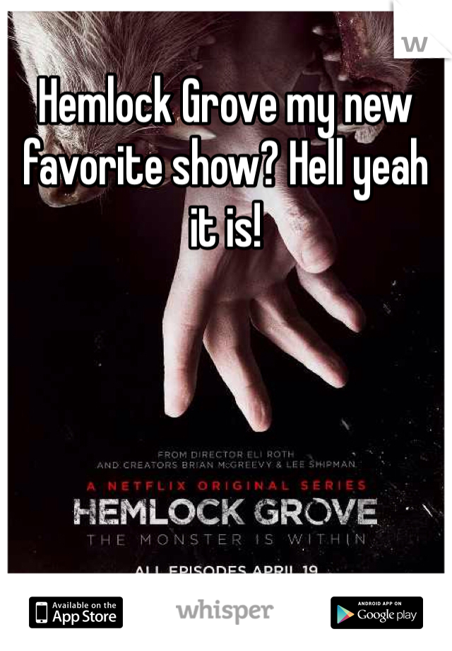 Hemlock Grove my new favorite show? Hell yeah it is!