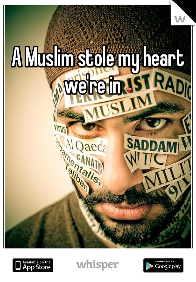 A Muslim stole my heart we're in ❤