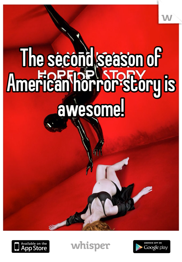 The second season of American horror story is awesome!