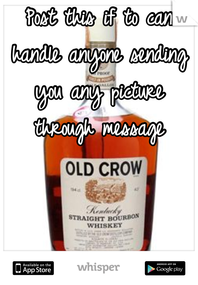 Post this if to can handle anyone sending you any picture through message