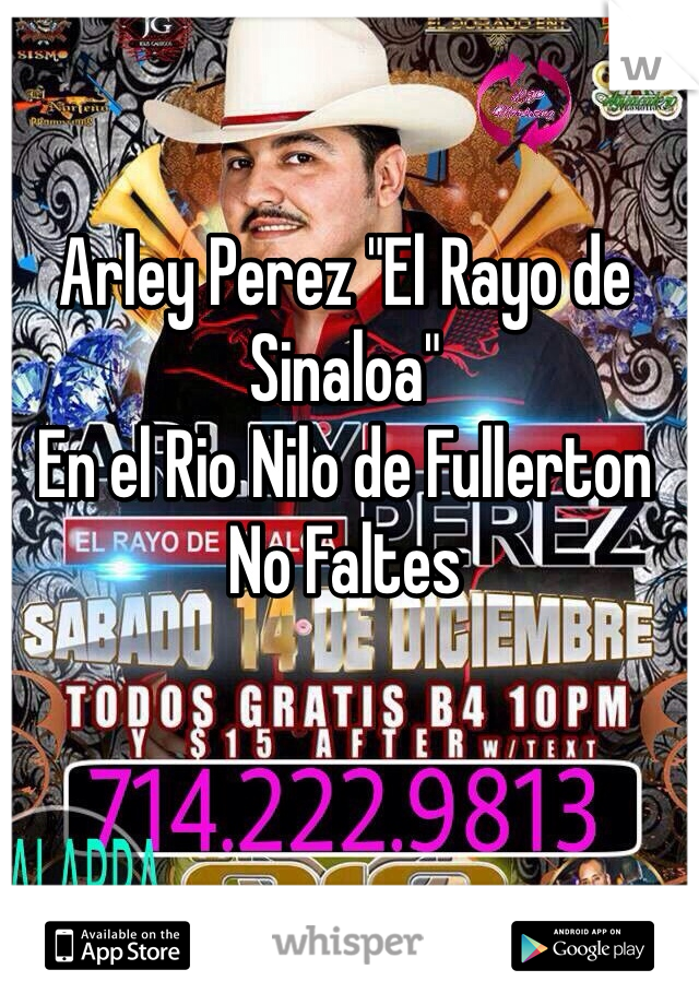 """Arley Perez """"El Rayo de Sinaloa"""" En el Rio Nilo de Fullerton No Faltes"""