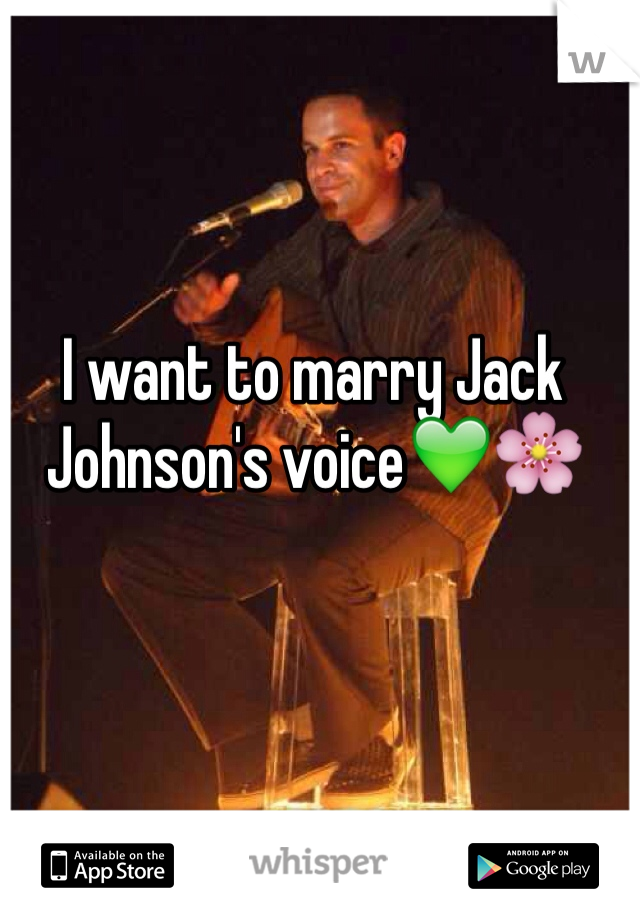 I want to marry Jack Johnson's voice💚🌸