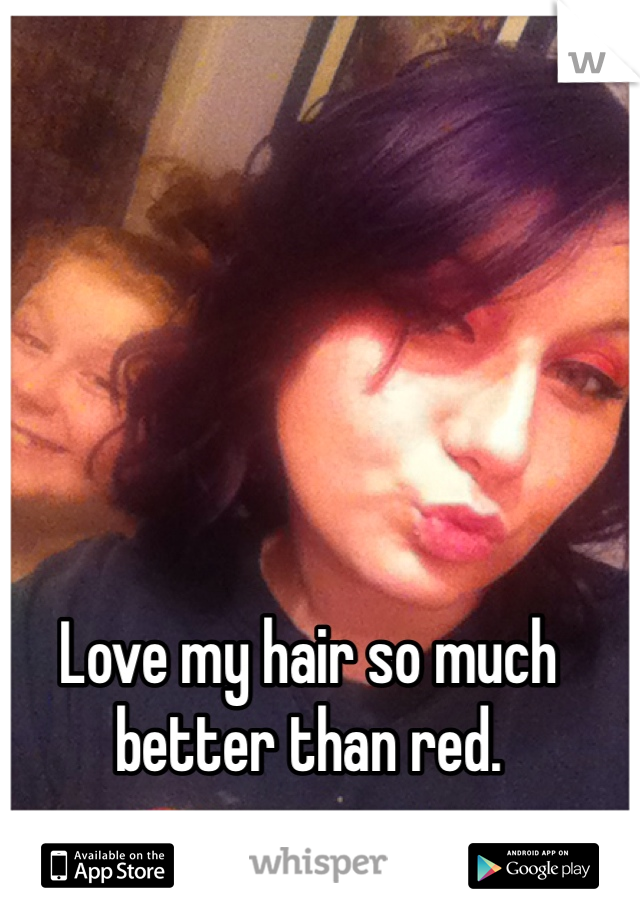 Love my hair so much better than red.