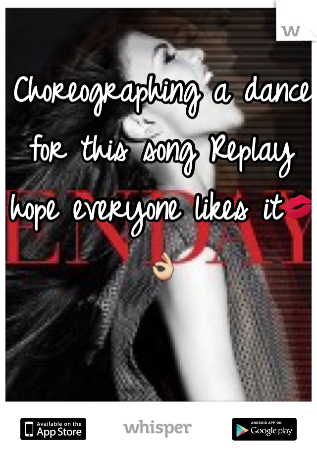 Choreographing a dance for this song Replay hope everyone likes it💋👌