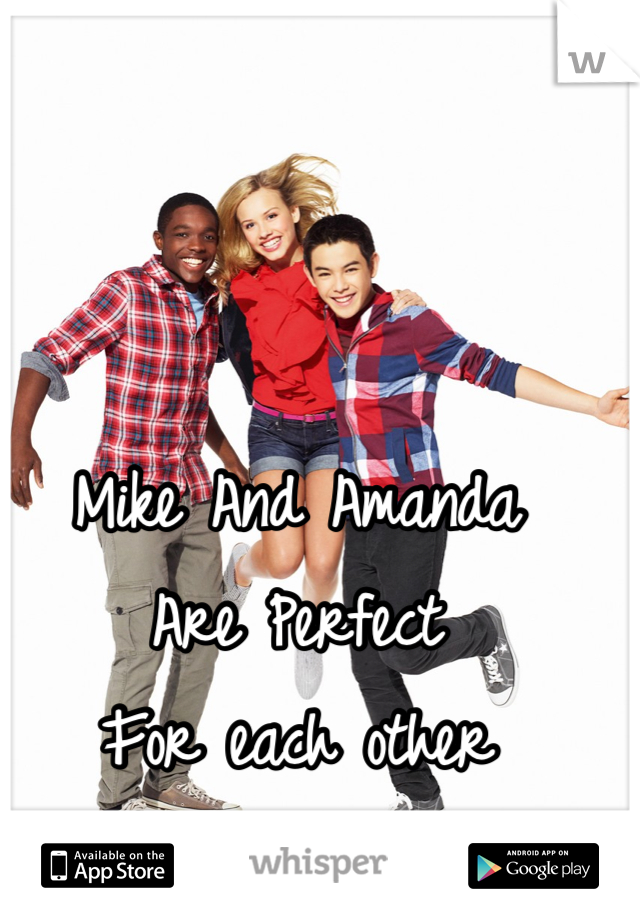 Mike And Amanda  Are Perfect  For each other