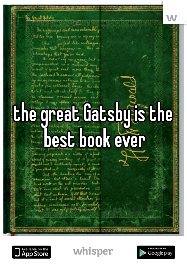 the great Gatsby is the best book ever