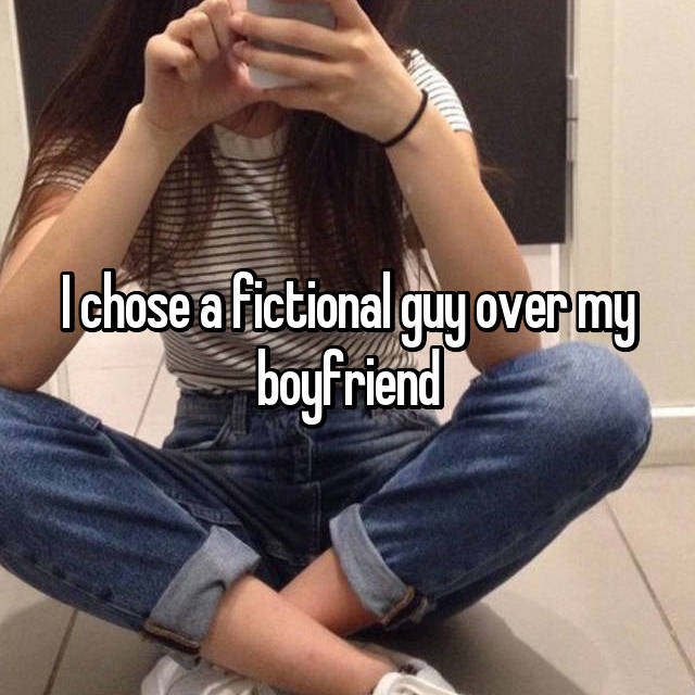 I chose a fictional guy over my boyfriend