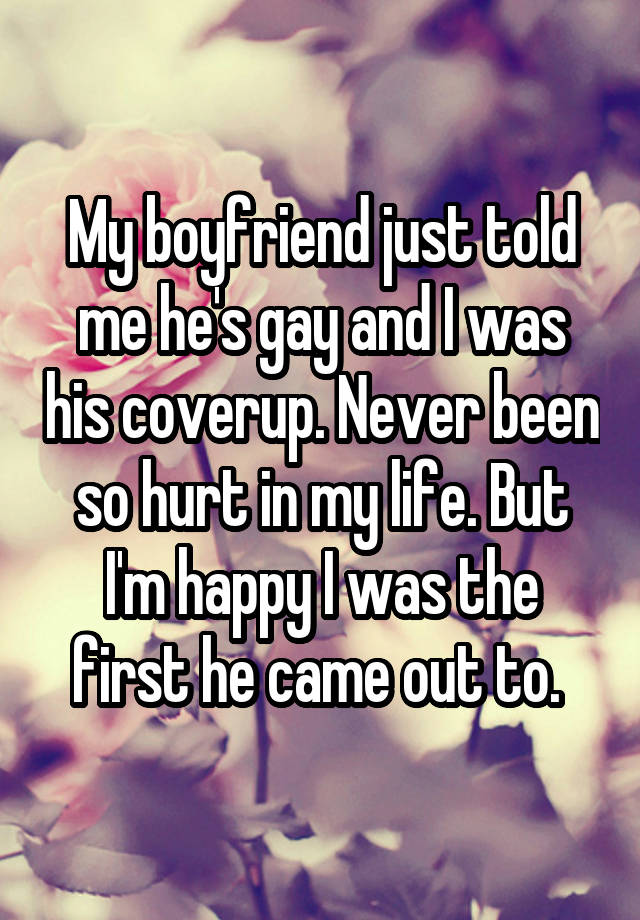 My boyfriend just told me he