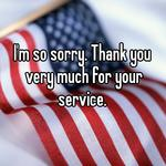 I'm so sorry. Thank you very much for your service.