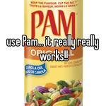use Pam... it really really works!!