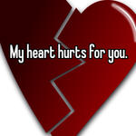 My heart hurts for you.