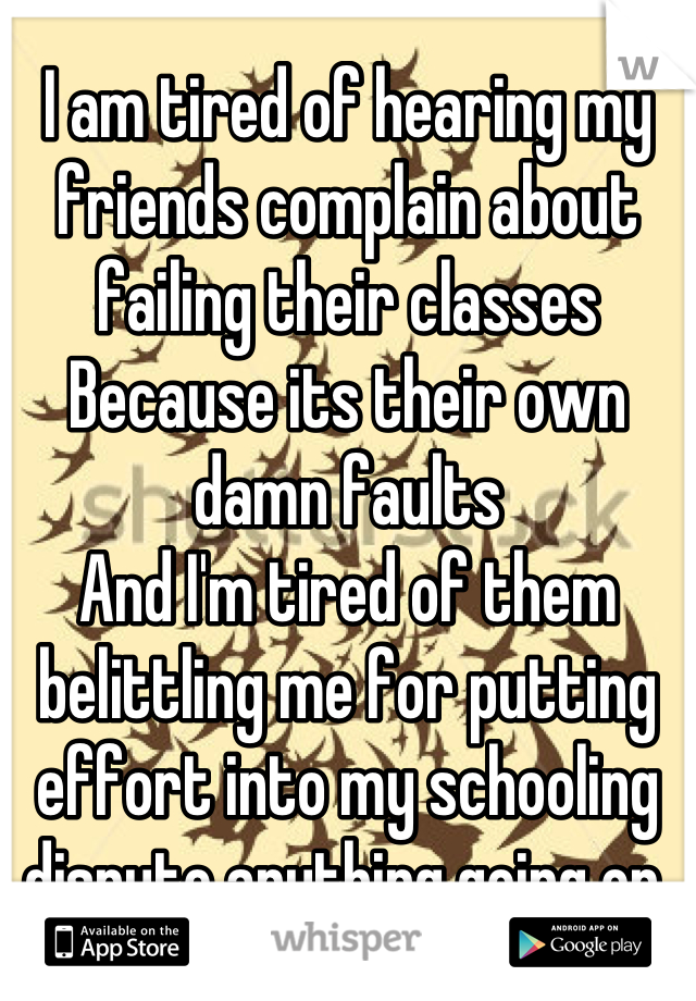 Why do people complain about failing their classes?