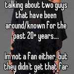 """You realize that you're talking about two guys that have been around/known for the past 20+ years....  Im not a fan either, but they didn't get that far being """"unoriginal"""""""