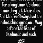 Daft Punk has been around for a long time it's about time they got their dues. And they've always had the robot thing going on... Way before the likes of Deadmau5 and such.
