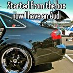 Started from the box now I have an Audi